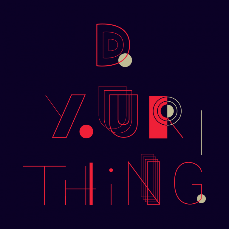 """Graphic desing, lettering """"Do your thing"""" 